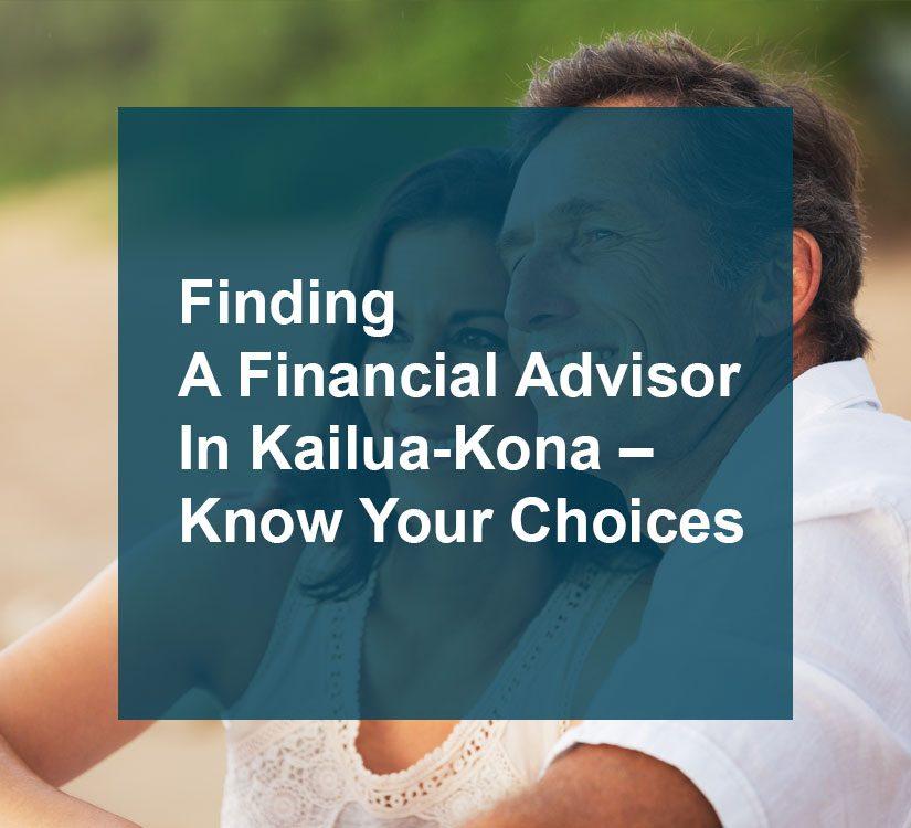 Finding A Financial Advisor In Kailua-Kona