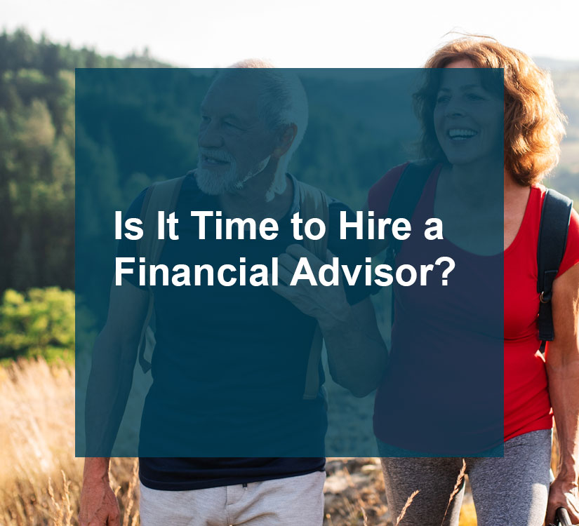 Time To Hire A Financial Advisor
